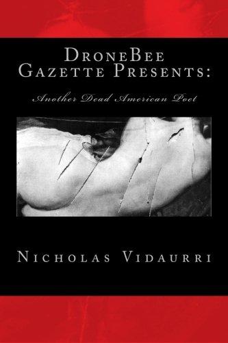 9781503272675: Another Dead American Poet: DroneBee Gazette Presents: