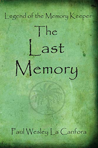 9781503273627: Legend of the Memory Keeper/ The Last Memory: The Last Memory (Volume 3)