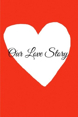 Our Love Story: The Journal of Us: Journals, CastleHill