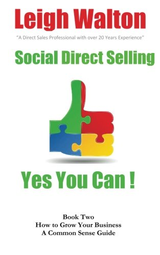 9781503283060: Social Direct Selling Yes You Can Book Two: How To Grow Your Business (Volume 2)
