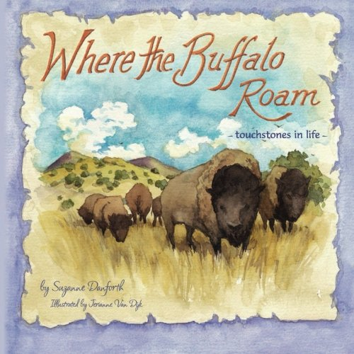 Where the Buffalo Roam: touchstones in life: Danforth, Suzanne