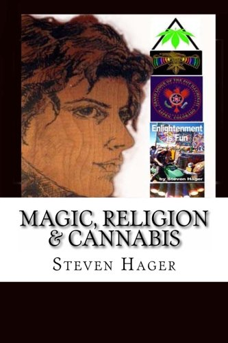 Magic, Religion & Cannabis: Steven Hager