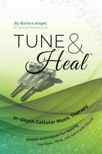 9781503294677: Tune & Heal: In-Depth Cellular Music Therapy