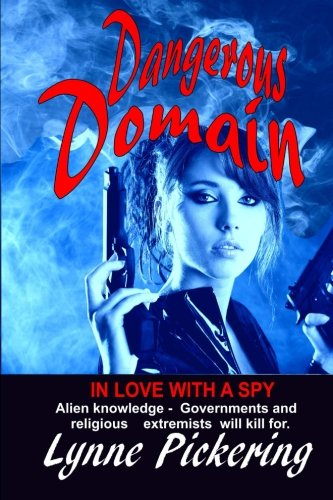 Dangerous Domain: In Love with a Spy (Deadly Games) (Volume 2): Pickering, Lynne