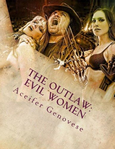 9781503295452: The Outlaw: Evil Women