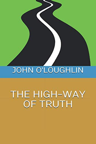The High-Way of Truth: O'Loughlin, John