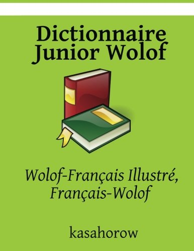 9781503298798: Dictionnaire Junior Wolof: Wolof-Fran�ais Illustr�, Fran�ais-Wolof
