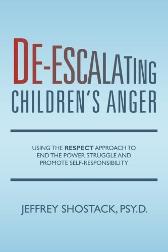 9781503302754: De-escalating Children's Anger: Using the RESPECT Approach to End the Power Struggle and Promote Self-Responsibility