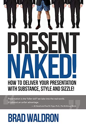 9781503303744: Present Naked!: How to deliver your presentation with substance, style and sizzle!