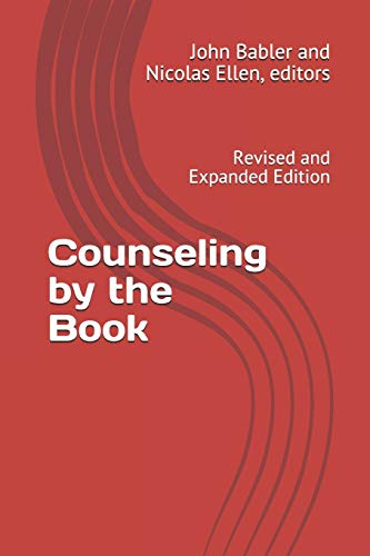 Counseling by the Book: Revised and Expanded Edition: Babler, Dr. John