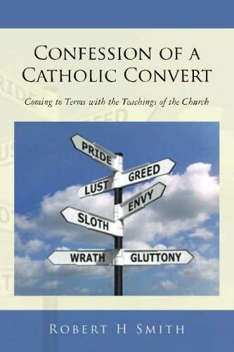 9781503308473: Confession of a Catholic Convert: Coming to Terms with the Teachings of the Church