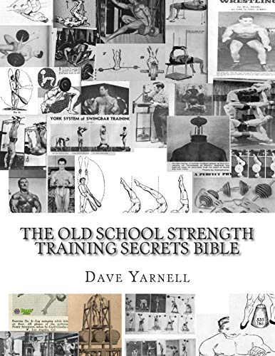 9781503310612: The Old School Strength Training Secrets Bible