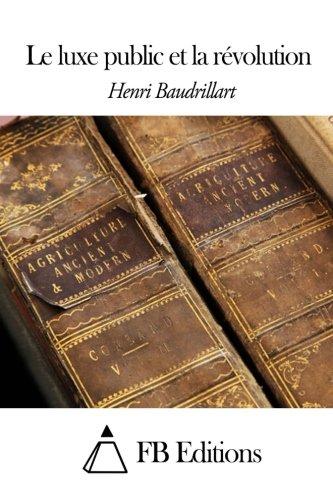 9781503316430: Le luxe public et la révolution (French Edition)