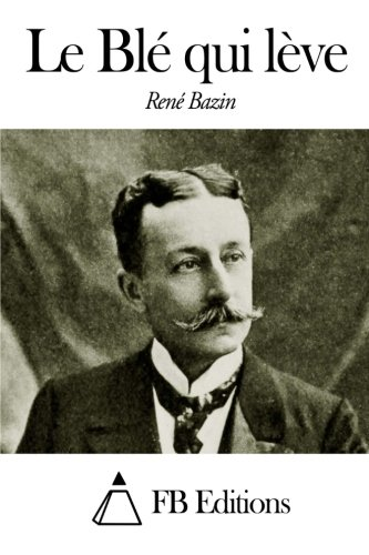 Le Ble Qui Leve (Paperback): Rene Bazin