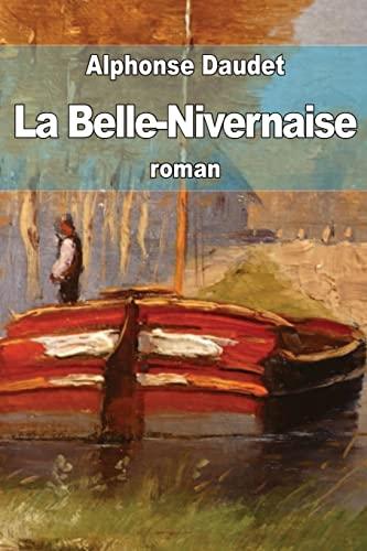 La Belle-Nivernaise: Histoire D'Un Vieux Bateau Et: Daudet, Alphonse