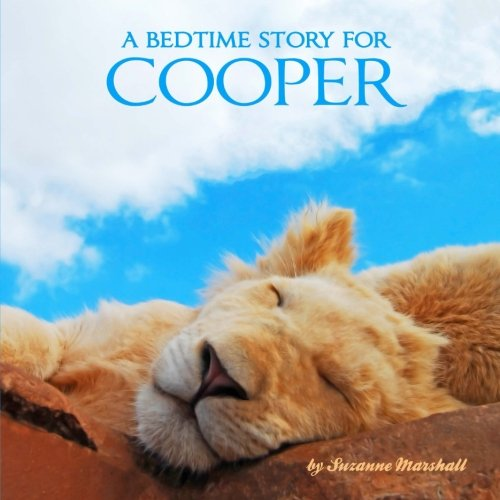 A Bedtime Story for Cooper: Personalized Bedtime Story (Bedtime Stories with Personalization): ...