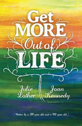 Get More Out of Life: Julie Lother; Joan