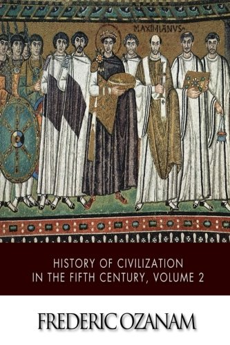 9781503325951: History of Civilization in the Fifth Century, Volume 2