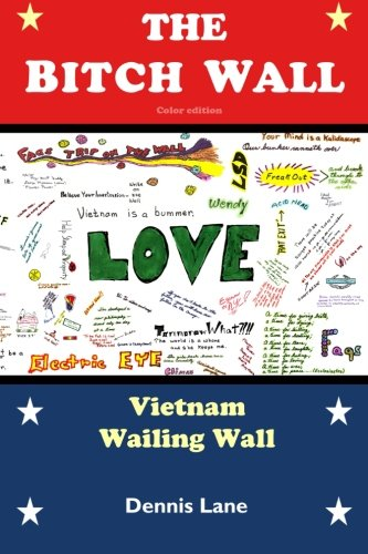 9781503326286: The Bitch Wall (color version): The Vietnam Wailing Wall