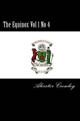 The Equinox Vol 1 No 4: Crowley, Aleister