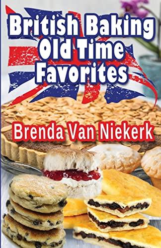 British Baking ? Old Time Favorites: Niekerk, Brenda Van