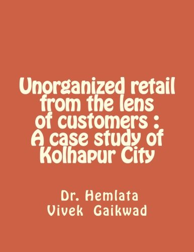 Unorganized Retail from the Lens of Customers: Dr Hemlata Vivek