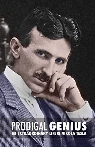 9781503333017: Prodigal Genius: The Extraordinary Life of Nikola Tesla