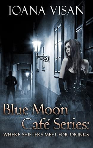 9781503333420: Blue Moon Café Series:: Where Shifters Meet for Drinks