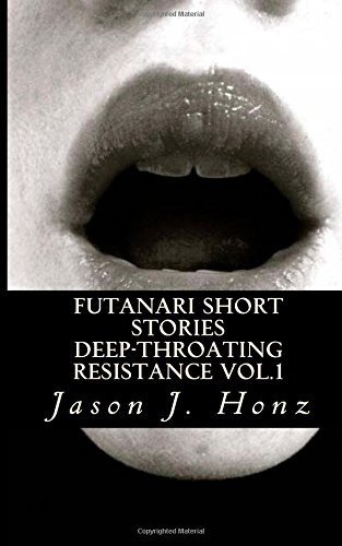 9781503336049: Futanari Short Stories: Deep-Throating Resistance