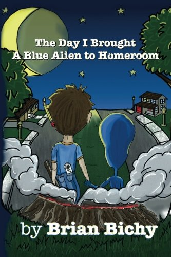9781503341302: The Day I Brought a Blue Alien to Homeroom