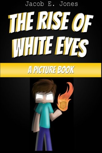 Rise Of White Eyes, The: A Picture Book