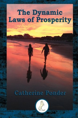 9781503345447: The Dynamic Laws of Prosperity (Prancing Pony Press)
