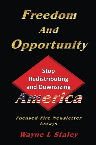 9781503347434: Freedom and Opportunity: Stop the Redistribution and Downsizing of America