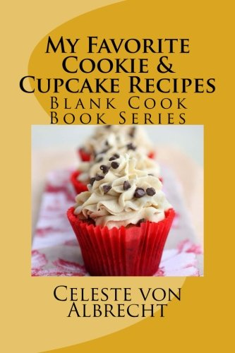 9781503347908: My Favorite Cookie & Cupcake Recipes: Blank Cook Book Series (Volume 18)