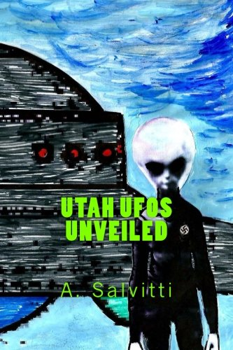 Utah UFOs unveiled: A. Salvitti