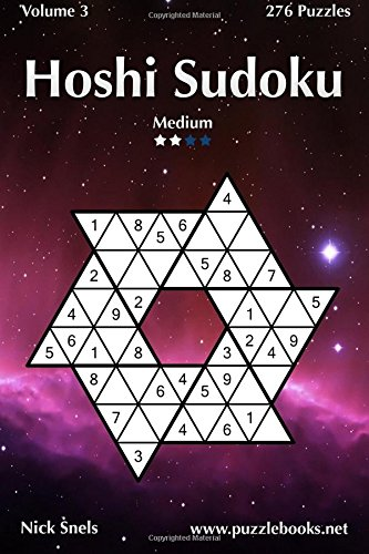 Hoshi Sudoku - Medium - Volume 3 - 276 Puzzles: Nick Snels
