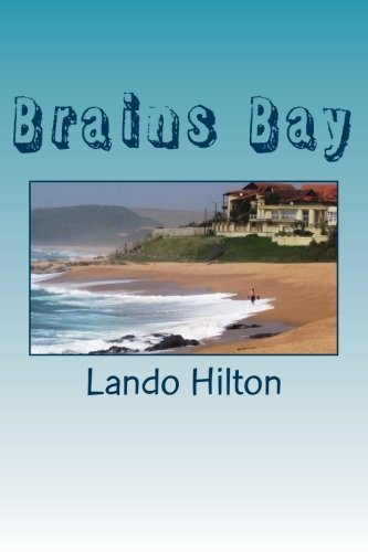 9781503350281: Brains Bay: What are they plotting to steal from the schoolchildren's minds?