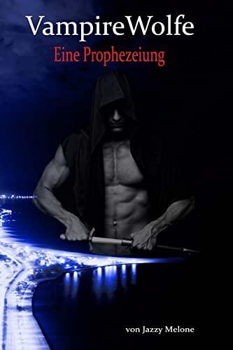 9781503350663: VampireWolfe: Eine Prophezeiung