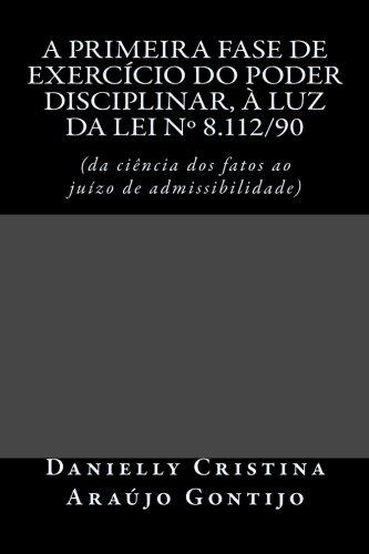 9781503350847: A primeira fase de exercício do poder disciplinar, à luz da Lei nº 8.112/90: (da ciência dos fatos ao juízo de admissibilidade) (Portuguese Edition)