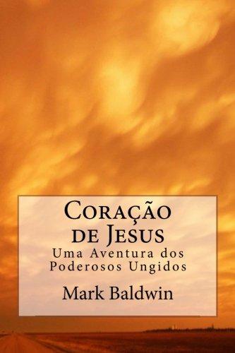 Coracao de Jesus: Cinco Jovens Evangelizando Atraves: Dr Mark Baldwin
