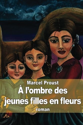 9781503354852: À l'ombre des jeunes filles en fleurs (French Edition)