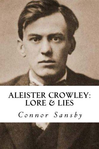 Aleister Crowley: Lore and Lies: Sansby, Connor