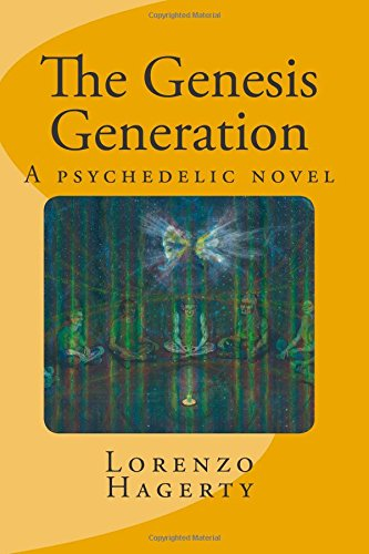The Genesis Generation: A psychedelic novel: Hagerty, Lorenzo