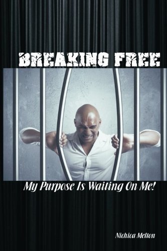 9781503358447: Breaking Free: My Purpose Is Waiting On Me!