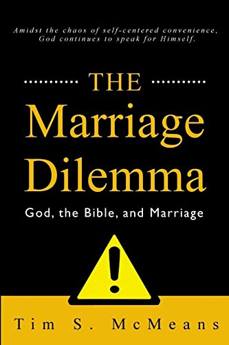 9781503360129: The Marriage Dilemma: God, the Bible, and Marriage