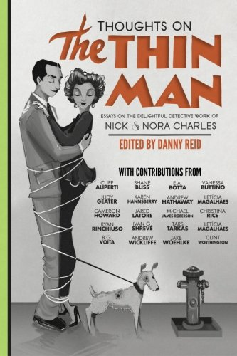 Thoughts on The Thin Man: Essays on: Danny Reid; Andrew