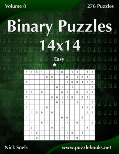 Binary Puzzles 14x14 - Easy - Volume 8 - 276 Puzzles: Nick Snels