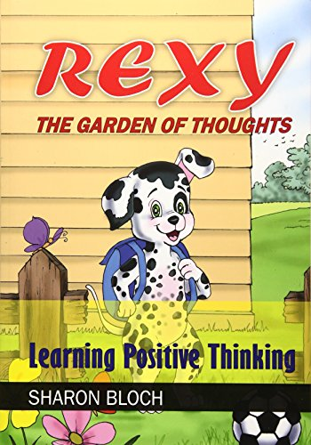 Rexy the Garden of Thoughts: Learning Positive: Bloch, Sharon