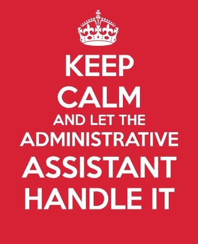Keep Calm and Let the Administrative Assistant Handle It: Be the Ultimate Assistant Gift Book | ...