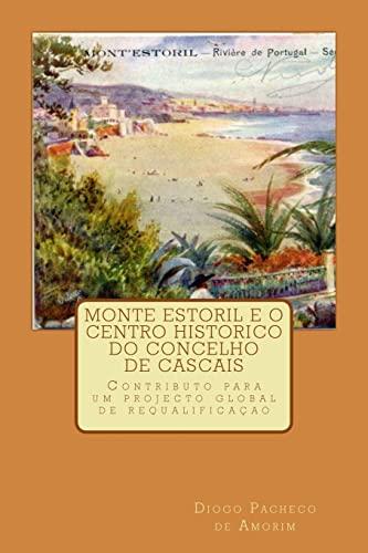 Monte Estoril E O Centro Historico Do: Pacheco De Amorim,